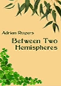 Between 2 hemispheres by Adrian Rogers