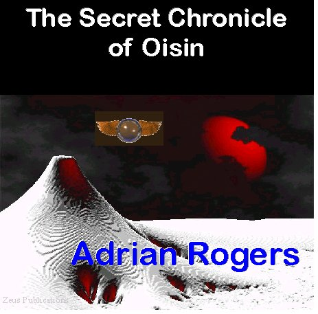 The Secret Chronicle of Oisin by Adrian Rogers